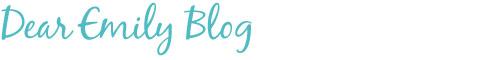 Dear Emily Blog